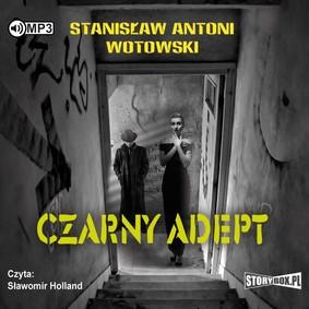 Stanisław Antoni Wotowski - Czarny adept