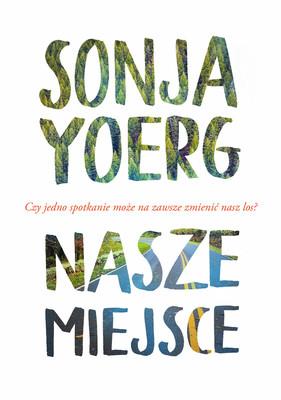 Sonja Yoerg - Nasze miejsce