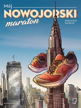 Sebastien Samson - Mój nowojorski maraton / Sebastien Samson - : Le Marathon De New York à La Petite Semelle