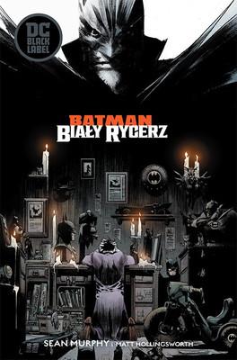 Sean Murphy - Batman. Biały Rycerz