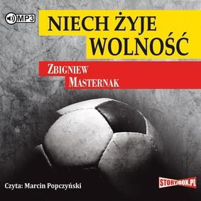 Zbigniew Masternak - Niech żyje wolność