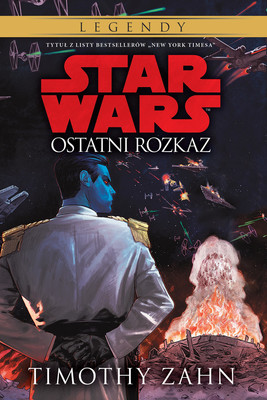 Timothy Zahn - Star Wars. Ostatni rozkaz. Tom 3
