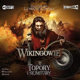 Radosław Lewandowski - Wikingowie. Tom 3. Topory i sejmitary