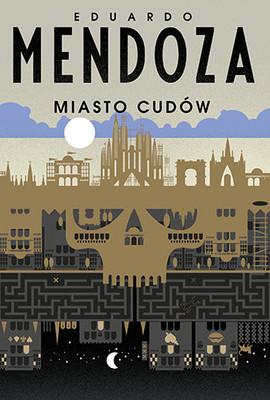 Eduardo Mendoza - Miasto cudów