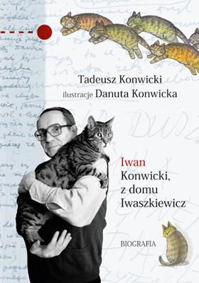 Tadeusz Konwicki - Iwan Konwicki, z domu Iwaszkiewicz. Biografia