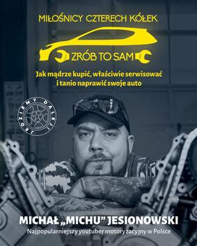 Michał Jesionowski - Miłośnicy 4 kółek. Jak mądrze użytkować swoje auto i nie dać się oszukać