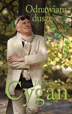 Jacek Cygan - Odnawiam dusze
