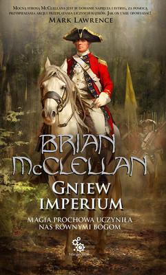 Brian McClellan - Gniew Imperium. Bogowie Krwi i Prochu. Tom 2