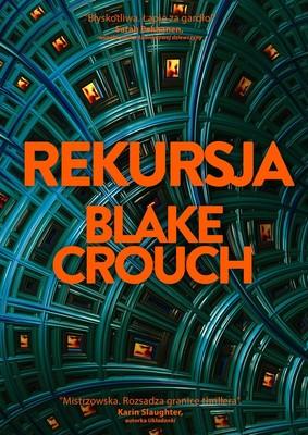 Blake Crouch - Rekursja / Blake Crouch - Recursion
