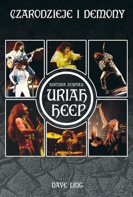 Dave Ling - Czarodzieje i demony. Historia zespołu Uriah Heep