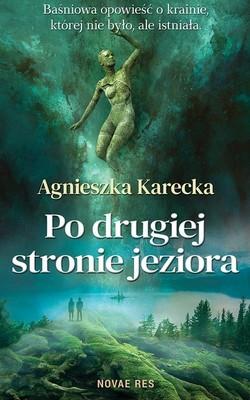 Agnieszka Karecka - Po drugiej stronie jeziora