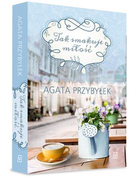 Agata Przybyłek - Tak smakuje miłość