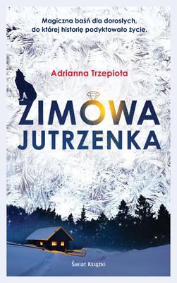 Adrianna Trzepiota - Zimowa jutrzenka