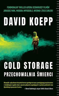 David Koepp - Cold Storage. Przechowalnia śmierci