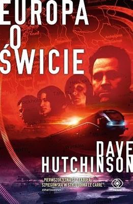Dave Hutchinson - Europa o świcie. Pęknięta Europa. Tom 4