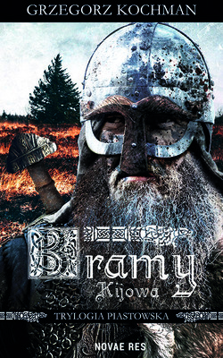 Grzegorz Kochman - Bramy Kijowa. Trylogia piastowska. Tom 2