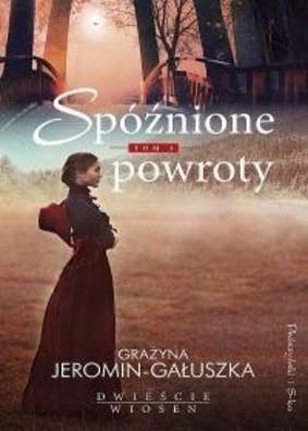 Grażyna Jeromin-Gałuszka - Spóźnione powroty
