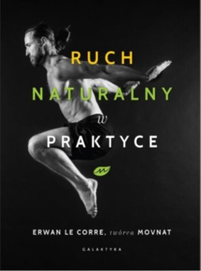 Erwan Le Corre - Ruch naturalny w praktyce
