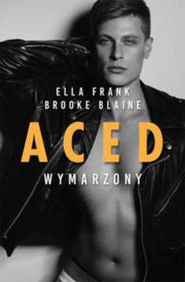 Ella Frank, Brooke Blaine - ACED. Wymarzony