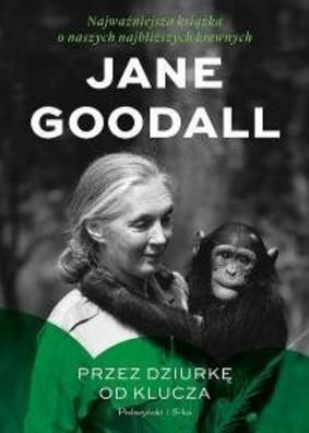 Jane Goodall - Przez dziurkę od klucza