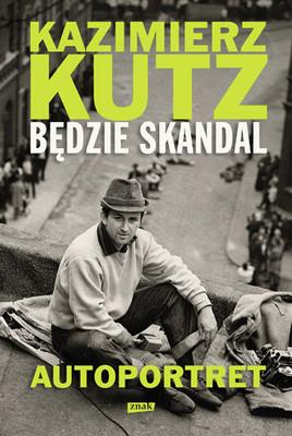Kazimierz Kutz - Będzie skandal. Autoportret Kazimierza Kutza