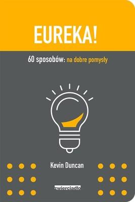 Kevin Duncan - Eureka! 60 sposobów: na dobre pomysły