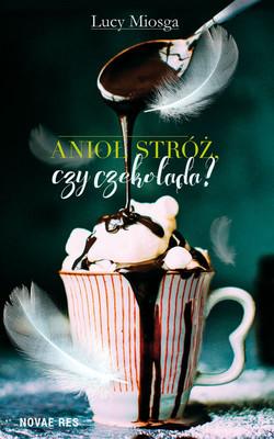 Lucy Miosga - Anioł stróż, czy czekolada?