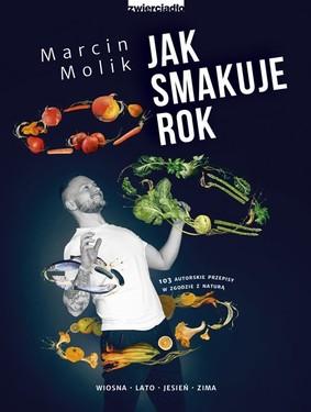 Marcin Molik - Jak smakuje rok