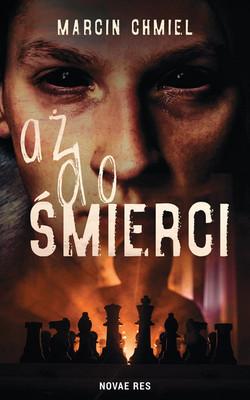 Marcin Chmiel - Aż do śmierci