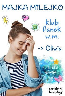 Majka Milejko - Klub fanek W.M. Oliwia
