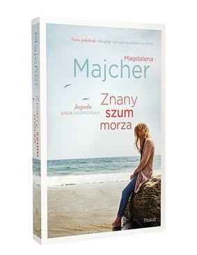 Magdalena Majcher - Znany szum morza. Saga nadmorska