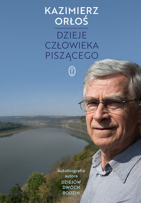 Maciej Orłoś - Dzieje człowieka piszącego
