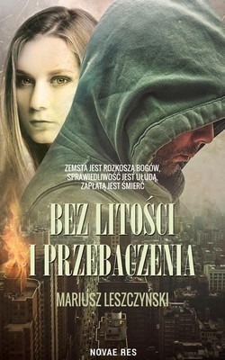 Mariusz Leszczyński - Bez litości i przebaczenia