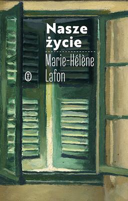 Marie-Hélène Lafon - Nasze życie