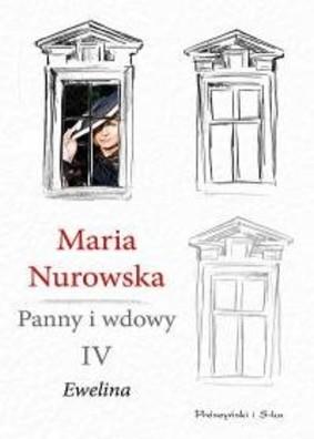 Maria Nurowska - Ewelina. Panny i wdowy. Tom 4