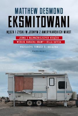 Matthew Desmond - Eksmitowani. Nędza i zyski w jednym z amerykańskich miast / Matthew Desmond - Evicted: Poverty And Profit In The American City
