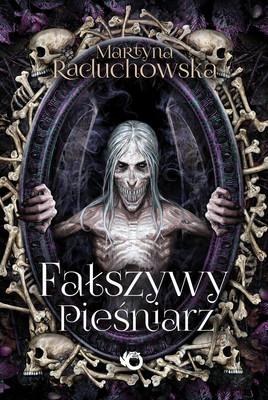 Martyna Raduchowska - Fałszywy Pieśniarz. Szamanka od umarlaków. Tom 3