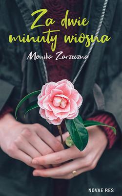 Monika Zarzeczna - Za dwie minuty wiosna