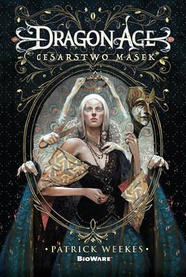 Peter Weekes - Dragon Age. Cesarstwo masek