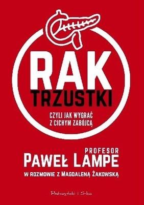 Paweł Lampe, Magdalena Żakowska - Rak trzustki, czyli jak wygrać z cichym zabójcą