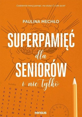 Paulina Chapko - Superpamięć dla seniorów i nie tylko