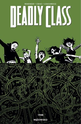 Rick Remender - Deadly Class. Tom 3 / Rick Remender - Deadly Class Vol. 3