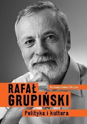 Rafał Grupiński, Łukasz Perzyna - Polityka i kultura