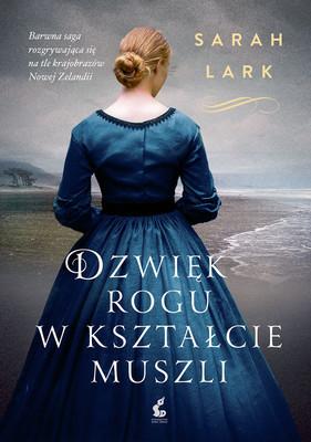 Sarah Lark - Dźwięk rogu w kształcie muszli / Sarah Lark - Der Klang Des Muschelhorns
