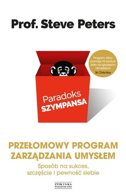 Steve Peters - Paradoks szympansa. Sposób na sukces, szczęście i pewność siebie. Przełomowy program zarządzania umysłem / Steve Peters - The Chim Paradox. The Mind Management Programme For Confidence, Success And Happiness