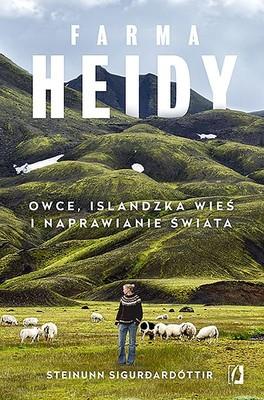 Steinunn Siguroardóttir - Farma Heidy. Owce islandzka wieś i naprawianie świata