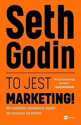 Seth Godin - To jest marketing!