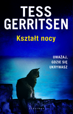 Tess Gerritsen - Kształt nocy