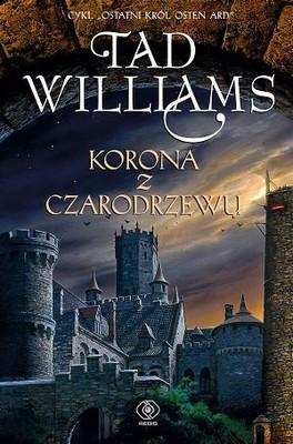 Tad Williams - Korona z czarodrzewu. Ostatni król Osten Ard. Tom 1