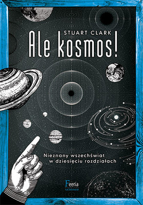 Stuart Clark - Ale kosmos! / Stuart Clark - The Unknown Universe